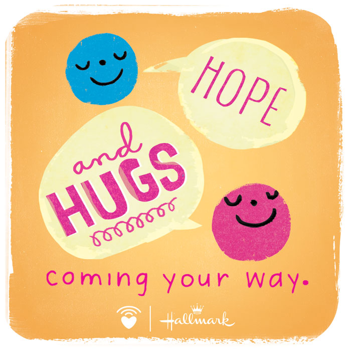 CarePost courtesy of Hallmark: Hope and hugs coming your way