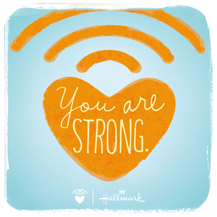 CarePost courtesy of Hallmark: You are strong